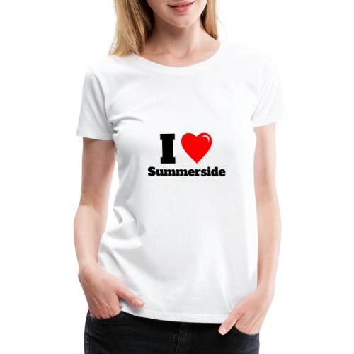 I love Summerside - Women's Premium T-Shirt