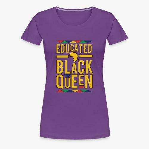 Dashiki Educated BLACK Queen - Women's Premium T-Shirt