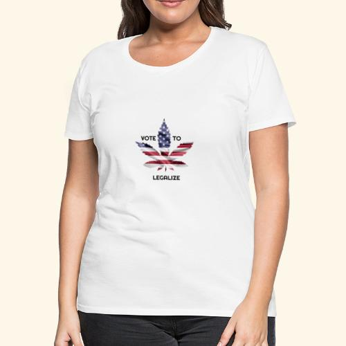VOTE TO LEGALIZE - AMERICAN CANNABISLEAF SUPPORT - Women's Premium T-Shirt