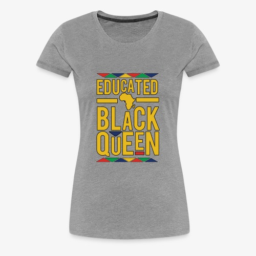 Dashiki Educated BLACK Queen - Women's Premium T-Shirt