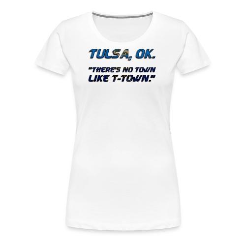 No town like T-town! - Women's Premium T-Shirt