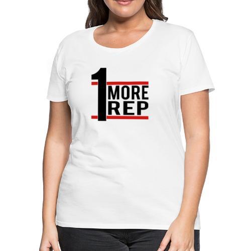 1 More Rep - Women's Premium T-Shirt