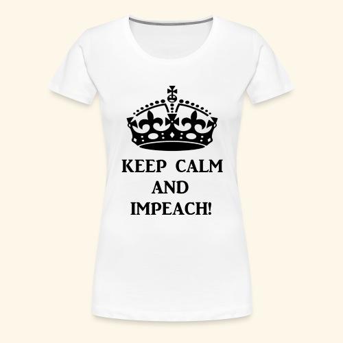 keepcalmimpeachblk - Women's Premium T-Shirt