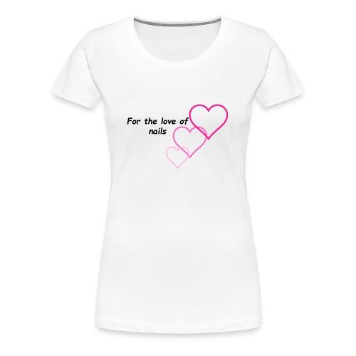 Nail Love - Women's Premium T-Shirt