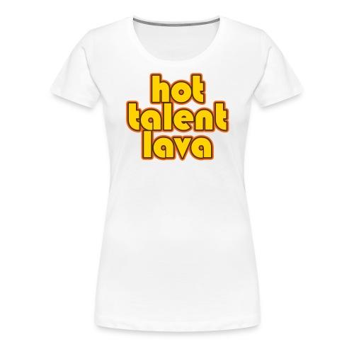 Hot Talent Lava - Yellow Letters - Women's Premium T-Shirt
