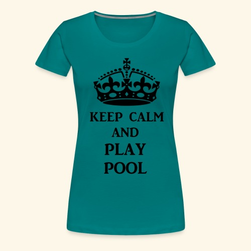 keep calm play pool blk - Women's Premium T-Shirt