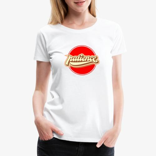 Top patience - Women's Premium T-Shirt