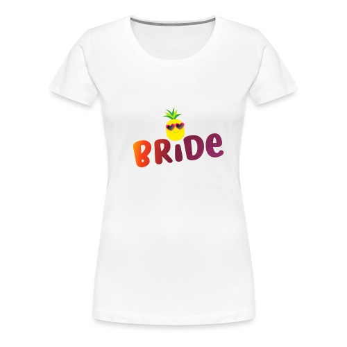Tropical Bride Tee - Pineapple (SeeMatching items) - Women's Premium T-Shirt