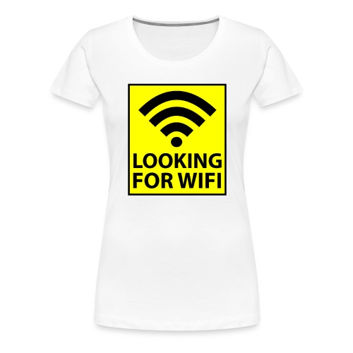 Looking For Wifi - Women's Premium T-Shirt