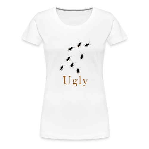 Ugly Roach Design 2 - Women's Premium T-Shirt