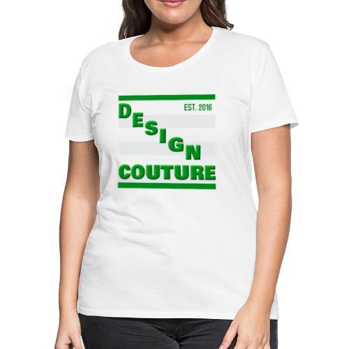 DESIGN COUTURE EST 2016 GREEN - Women's Premium T-Shirt
