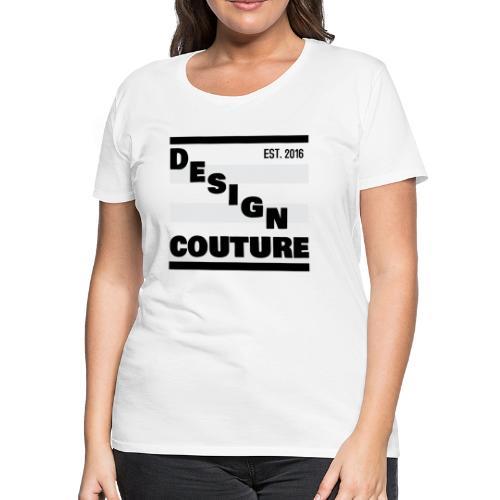 DESIGN COUTURE EST 2016 BLACK - Women's Premium T-Shirt