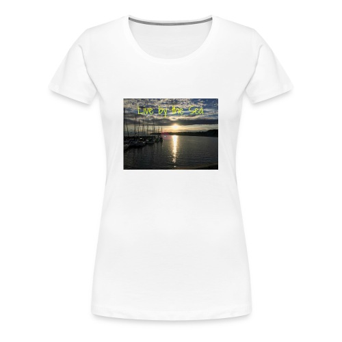 Live by the sea - Women's Premium T-Shirt