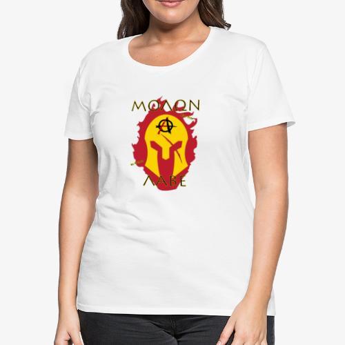 Molon Labe - Anarchist's Edition - Women's Premium T-Shirt