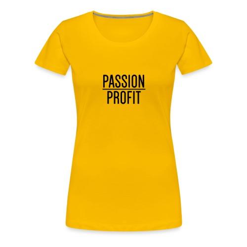 Passion Over Profit - Women's Premium T-Shirt