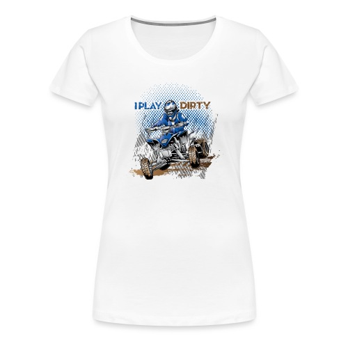 Dirty Quad Racer - Women's Premium T-Shirt
