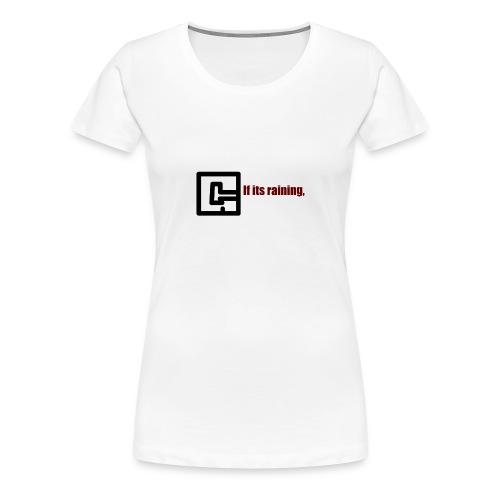 GetGaming or its Raining - Women's Premium T-Shirt
