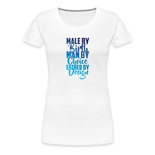 MALE BY BIRTH - MULTI BLUE - Women's Premium T-Shirt