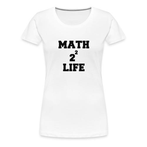 math 4 life - Women's Premium T-Shirt