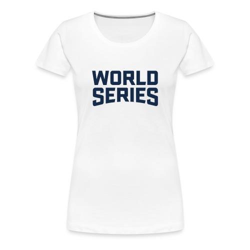 World series - Women's Premium T-Shirt