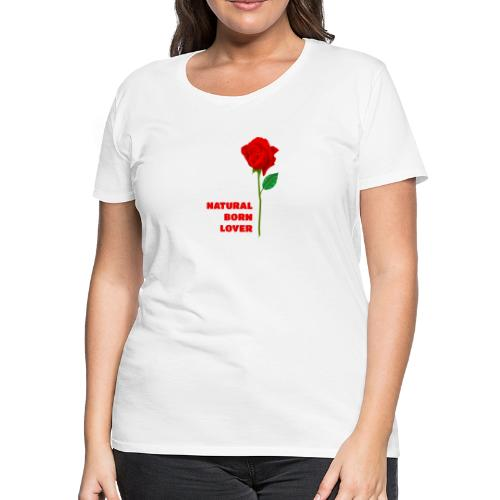 Natural Born Lover - I'm a master in seduction! - Women's Premium T-Shirt