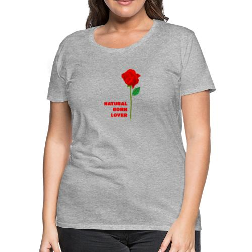Natural Born Lover - I'm a master in seduction! - Women's Premium T-Shirt