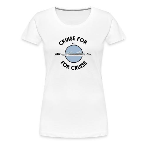 cruiseforall - Women's Premium T-Shirt