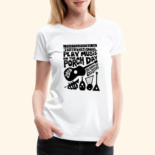 play Music on the Porch Day Participant 2018 - Women's Premium T-Shirt