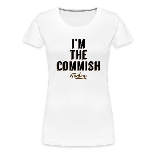 I'm the Commish: Coffee Mug - Women's Premium T-Shirt