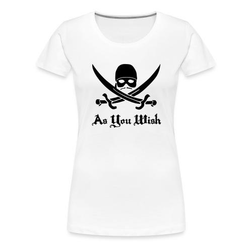 As You Wish - Women's Premium T-Shirt