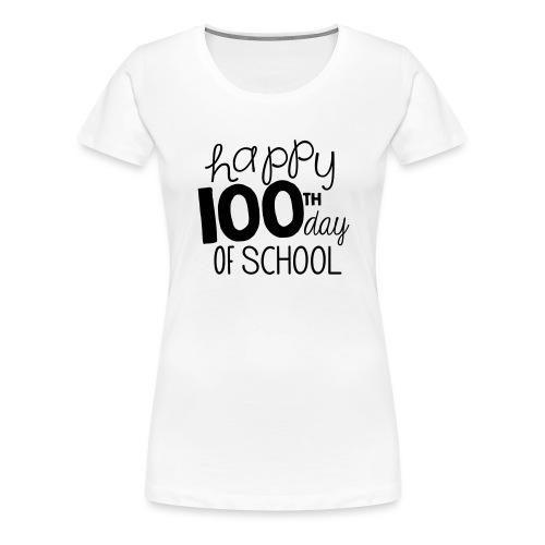 Happy 100th Day of School Chalk Teacher T-Shirt - Women's Premium T-Shirt