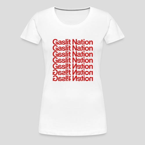 Gaslit Nation - Women's Premium T-Shirt