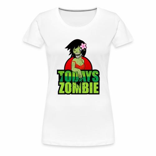 Sexy Zombie | Today's Zombie - Women's Premium T-Shirt