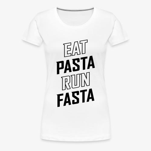 Eat Pasta Run Fasta v2 - Women's Premium T-Shirt