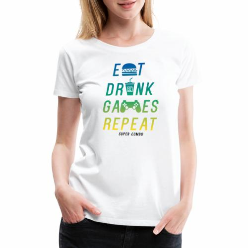 eat drink game repeat for White Tshirt - Women's Premium T-Shirt