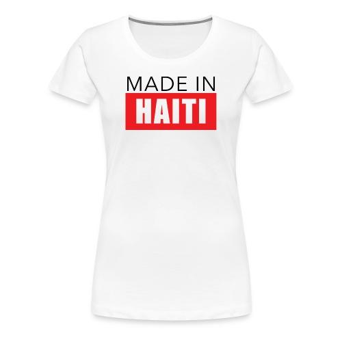 Made in Haiti - Women's Premium T-Shirt