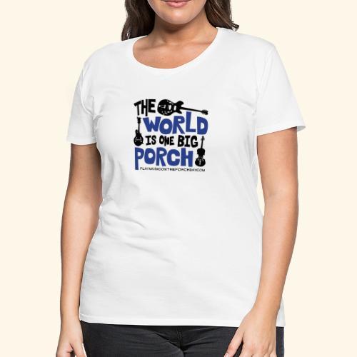 BIG_PORCH - Women's Premium T-Shirt