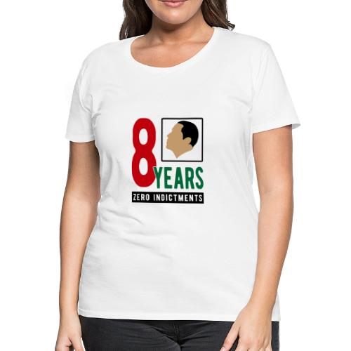 Obama Zero Indictments - Women's Premium T-Shirt