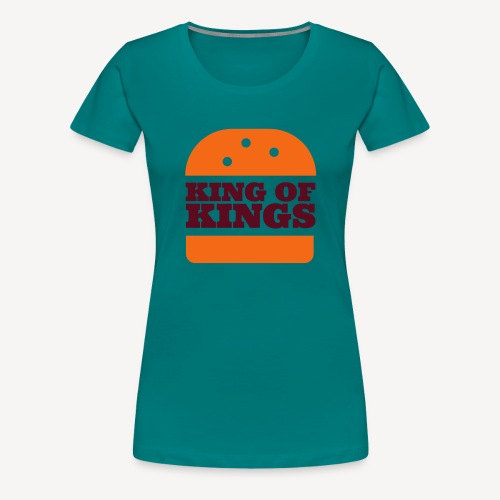 KING OF KINGS - Women's Premium T-Shirt