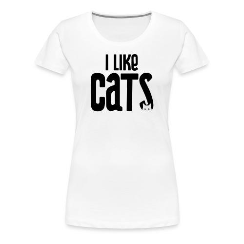 I like cats - Women's Premium T-Shirt