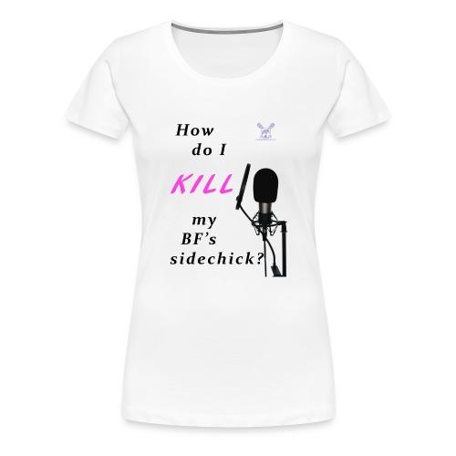 Sidechick Mic - Women's Premium T-Shirt