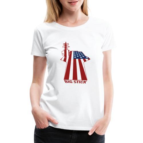 Big Stick Patriotic U.S. Aircraft Carrier - Women's Premium T-Shirt