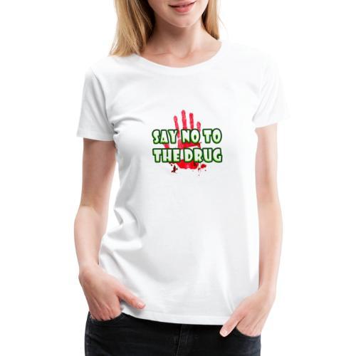 dile no a las drogas - Women's Premium T-Shirt