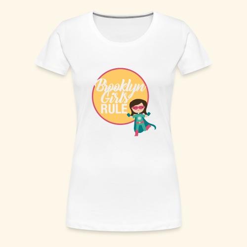 Brooklyn Girls Rule - Women's Premium T-Shirt