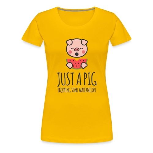 Just A Pig Enjoying Some Watermelon - Women's Premium T-Shirt