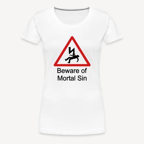 BEWARE OF MORTAL SIN - Women's Premium T-Shirt