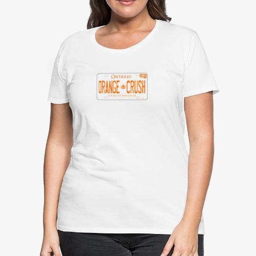 ONTARIO NDP ORANGE CRUSH LICENCE PLATE - Women's Premium T-Shirt