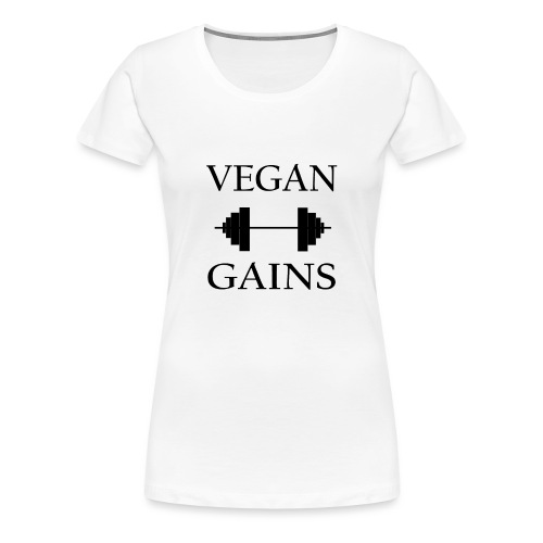 Vegan Gains in black font - Women's Premium T-Shirt