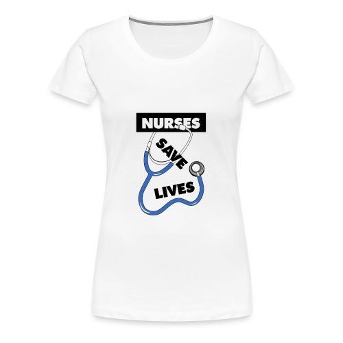 Nurses save lives blue - Women's Premium T-Shirt