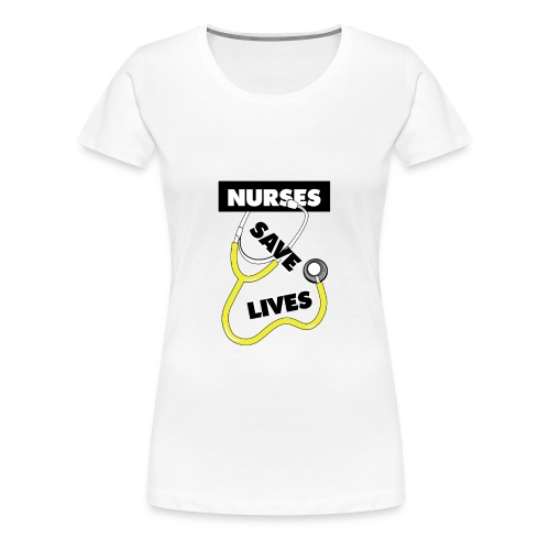 Nurses save lives yellow - Women's Premium T-Shirt